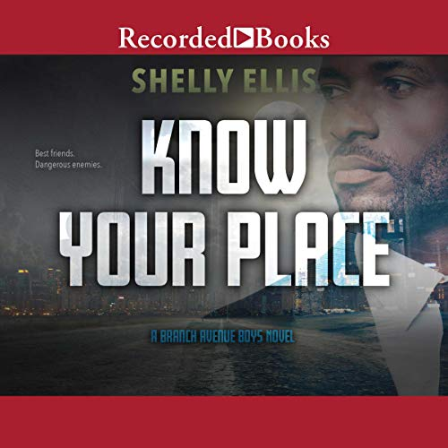 Know Your Place     Branch Avenue Boys, Book 2              Written by:                                                                                                                                 Shelly Ellis                               Narrated by:                                                                                                                                 Alan Ryder                      Length: 9 hrs and 1 min     Not rated yet     Overall 0.0