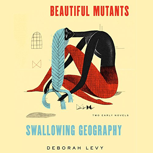 Beautiful Mutants and Swallowing Geography audiobook cover art