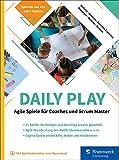 Daily Play: Agile Spiele für Coaches und Scrum Master