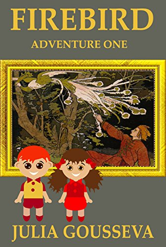 Firebird: Adventure One (Adventures of Alex and Katie Book 1)