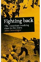 Fighting Back: The American Working Class in the 1930s Paperback