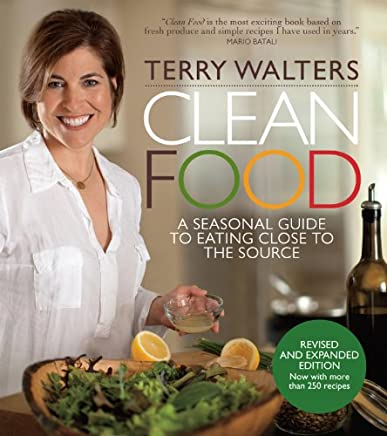 Clean Food: A Seasonal Guide to Eating Close to the Source