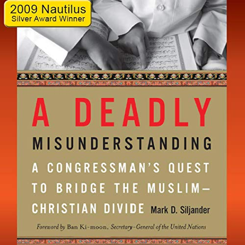 A Deadly Misunderstanding Audiobook By Mark D Siljander cover art