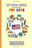 My travel journal for kids Honolulu: Travel diary to fill in | 102 pages, 6x9 inches | To accompany the children during their stay