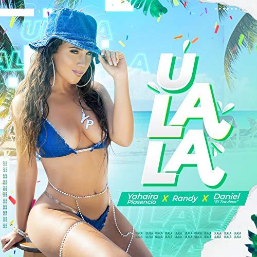 U LaLa - Yahaira Plasencia
