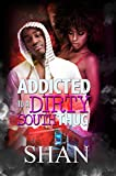 Addicted to a Dirty South Thug (Urban Books)