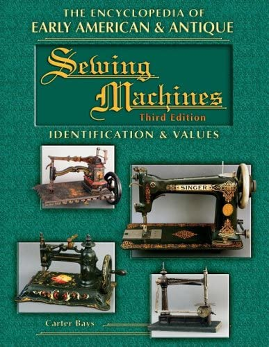 The Encyclopedia of Early American Antique Sewing Machines Identification and Values product image