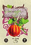 melone mini regina anna,queen anne's,plum granny,gr 0.1,semi rari,semi strani, orto strabilia