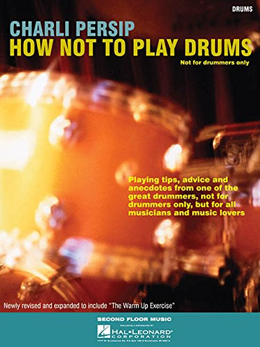 How Not to Play Drums: Not for Drummers Only (BATTERIE)