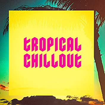 Tropical Chillout