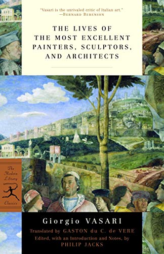 Compare Textbook Prices for The Lives of the Most Excellent Painters, Sculptors, and Architects Modern Library Classics Illustrated Edition ISBN 9780375760365 by Vasari, Giorgio,de Vere, Gaston du C.,Jacks, Philip