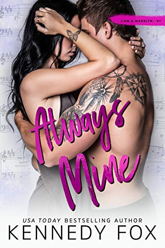 Always Mine (Liam & Madelyn duet #1) (Roommate Duet Series Book 5) by [Kennedy Fox]