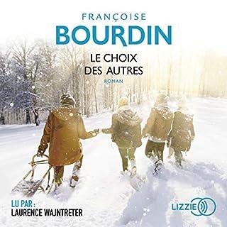 Le choix des autres                   De :                                                                                                                                 Françoise Bourdin                               Lu par :                                                                                                                                 Laurence Wajntreter                      Durée : 9 h et 7 min     17 notations     Global 4,0