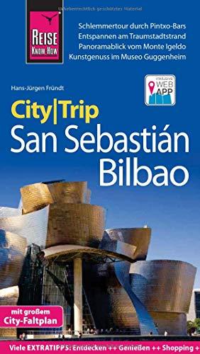 Reise Know-How CityTrip San Sebastián und Bilbao: Reiseführer mit Stadtplan und kostenloser Web-App