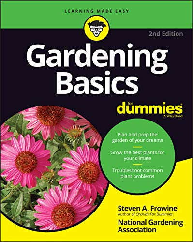 Compare Textbook Prices for Gardening Basics For Dummies 2 Edition ISBN 9781119782032 by Frowine, Steven A.,National Gardening Association
