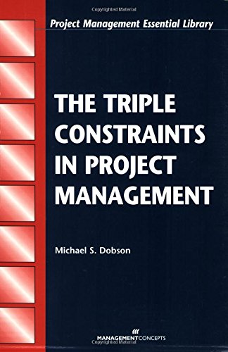 The Triple Constraints in Project Management (Project Management Essential Library)