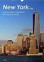 New York - sehenswertes Manhattan bei Tag und Nacht (Wandkalender 2022 DIN A3 hoch): Kurztrip durch die atemberaubenden Strassen im Herzstueck einer pulsierenden US-Metropole (Monatskalender, 14 Seiten )