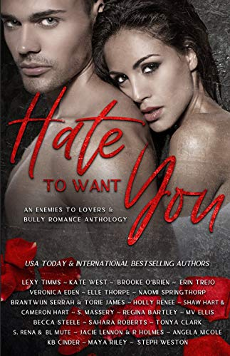 Hate To Want You: An Enemies To Lovers & Bully Romance Anthology (English Edition)