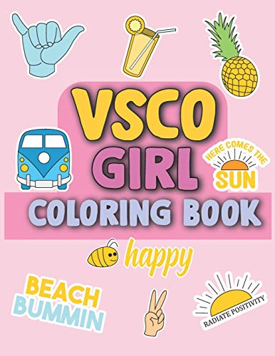 VSCO Girl Coloring book: For Trendy, Confident Girls who love turtles, scrunchies, friendship bracelets, hydro-flasks, metal straws and other vsco stuff