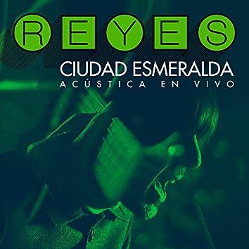 Ciudad Esmeralda: Acústica (En Vivo)