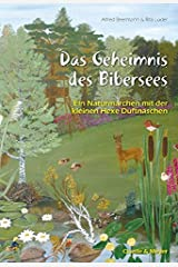 Das Geheimnis des Bibersees: Ein Naturmärchen mit der kleinen Hexe Duftnäschen Gebundene Ausgabe