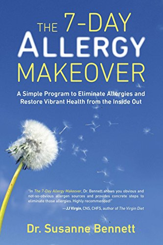 Compare Textbook Prices for The 7-Day Allergy Makeover: A Simple Program to Eliminate Allergies and Restore Vibrant Health from the Inside Out 1 Edition ISBN 9780399166242 by Susanne Bennett