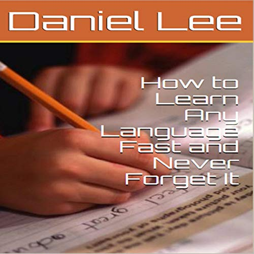 How to Learn Any Language Fast and Never Forget It     Advanced Learning Strategies , Remember More, Be More Productive, Achieve Your Goals              By:                                                                                                                                 Daniel Lee                               Narrated by:                                                                                                                                 Luke Penner                      Length: 40 mins     Not rated yet     Overall 0.0