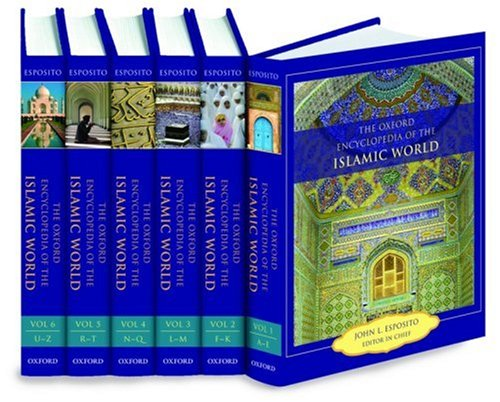 The Oxford Encyclopedia of the Islamic World (6-Volume Set)