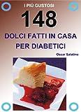 148 DOLCI FATTI IN CASA PER DIABETICI