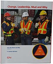 Change, Leadership, Mud and Why (How We Work and Why, Volume 2)
