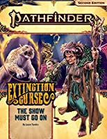 The Show Must Go on (Pathfinder Adventure Path: Extinction Curse)