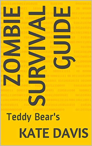 Zombie Survival Guide: Teddy Bear's (Emma and Teddy) (English Edition)