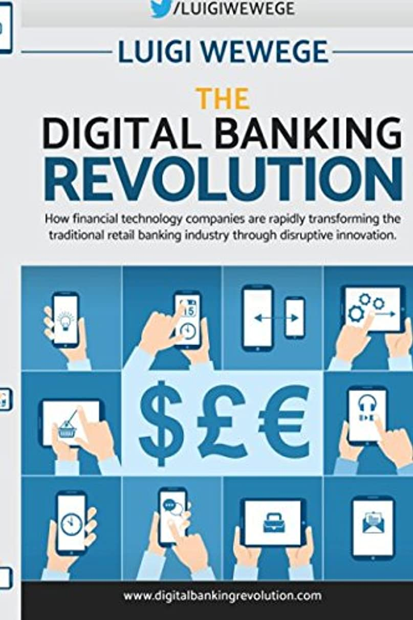 手首多くの危険がある状況失敗The Digital Banking Revolution: How financial technology companies are rapidly transforming the traditional retail banking industry through disruptive innovation.