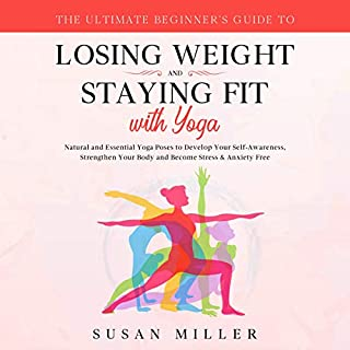 The Ultimate Beginner's Guide to Losing Weight and Staying Fit with Yoga cover art