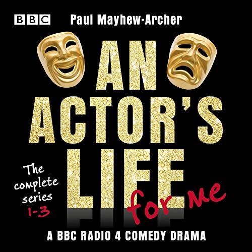 An Actor's Life for Me: The Complete Series 1-3 audiobook cover art