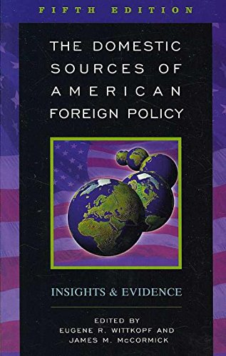 The Domestic Sources of American Foreign Policy: Insights...