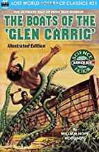 The Boats of the 'Glen Carrig' Illustrated Edition (Lost World-Lost Race Classics) (Volume 21)