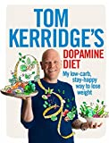 Tom Kerridge s Dopamine Diet: My low-carb, stay-happy way to lose weight