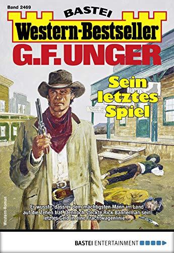 G. F. Unger Western-Bestseller 2469 - Western: Sein leichtes Spiel