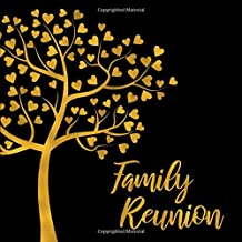 Family Reunion: Gold and Black Heart Tree Guest Book - Keepsake Sign In Memory Guestbook for Family Gathering, Vacation or Get Together with Space for ... for Email, Name and Address - Square Size