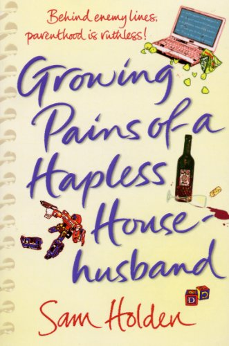 Growing Pains of a Hapless Househusband (English Edition)