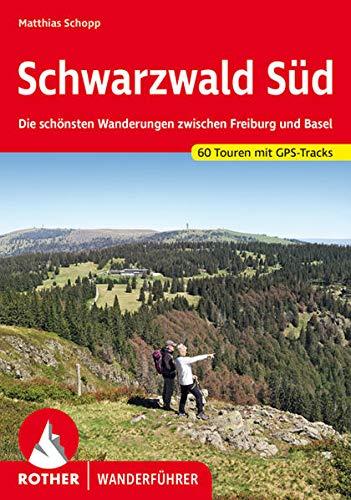 Schwarzwald Süd: Die schönsten Wanderungen zwischen...