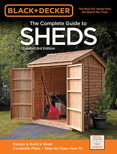 Black & Decker The Complete Guide to Sheds, 3rd Edition (Black & Decker Complete Guide) (English Edition)