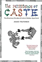 The Persistence of Caste: The Khairlanji Murders and India's Hidden Apartheid by Teltumbde, Anand (2011) Paperback