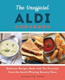 The Unofficial ALDI Cookbook: Delicious Recipes Made with Fan Favorites from the Award-Winning Grocery Store