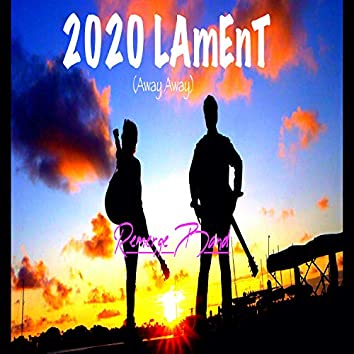 2020 LAmEnt (Away Away)