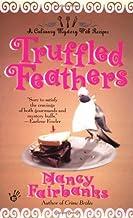 Truffled Feathers (Culinary Food Writer) by Nancy Fairbanks (2001-12-01)
