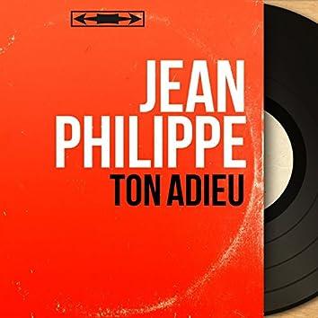 Ton adieu (feat. Jean Bouchéty et son orchestre) [Mono Version]