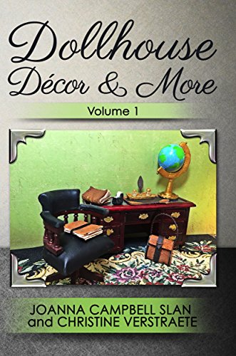 Dollhouse Décor & More: Volume One: A 'Mad About Miniatures' Book of Tutorials (Dollhouse Decor & More 1)