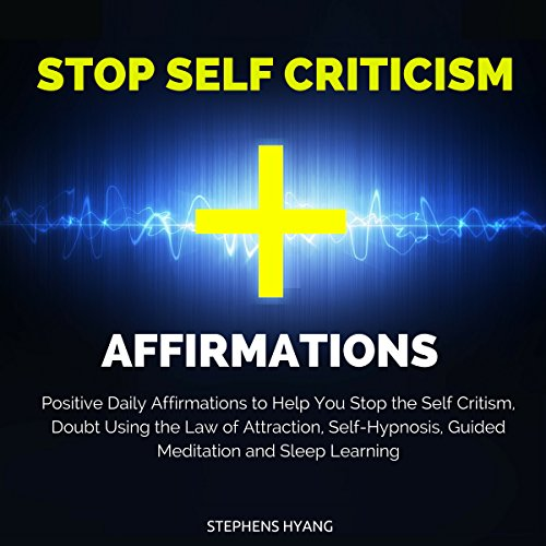 Stop Self Criticism Affirmations cover art
